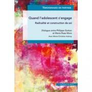 """Livre """"Quand l'adolescent s'engage. Radicalité et construction de soi"""" Philippe Gutton et Marie Rose Moro"""