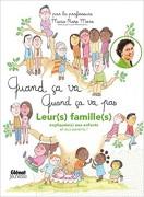 """Parution de l'ouvrage """"Quand ça va, quand ça va pas. Leur(s) famille(s) expliquée(s) aux enfants et aux parents !"""", Marie Rose Moro"""